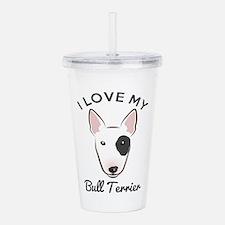 I Love My Bull Terrier Acrylic Double-wall Tumbler