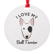I Love My Bull Terrier Ornament