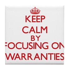 Keep Calm by focusing on Warranties Tile Coaster