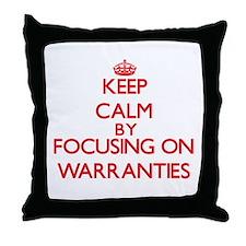 Keep Calm by focusing on Warranties Throw Pillow