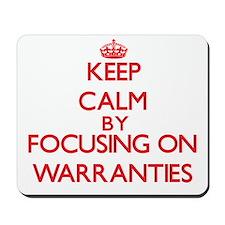 Keep Calm by focusing on Warranties Mousepad