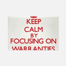 Keep Calm by focusing on Warranties Magnets