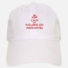 Keep Calm by focusing on Warranties Baseball Baseball Cap