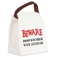 BEWARE Dispatcher With Attitu Canvas Lunch Bag