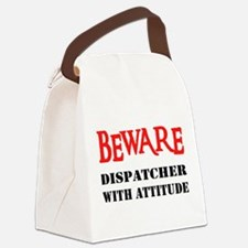 BEWARE Dispatcher With Attitu Canvas Lunch Bag