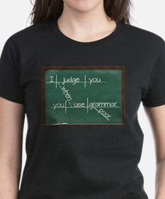 I judge you when you use poor grammar T-Shirt