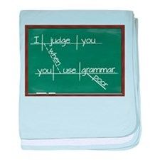 I judge you when you use poor grammar baby blanket
