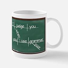 I judge you when you use poor grammar Mug