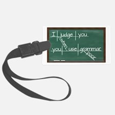I judge you when you use poor grammar Luggage Tag