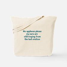 No Applause Tote Bag