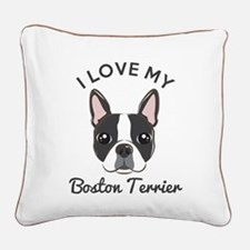 I Love My Boston Terrier Square Canvas Pillow
