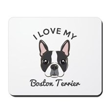 I Love My Boston Terrier Mousepad