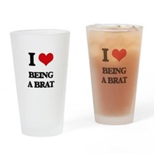 I Love Being A Brat Drinking Glass