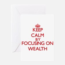 Keep Calm by focusing on Wealth Greeting Cards