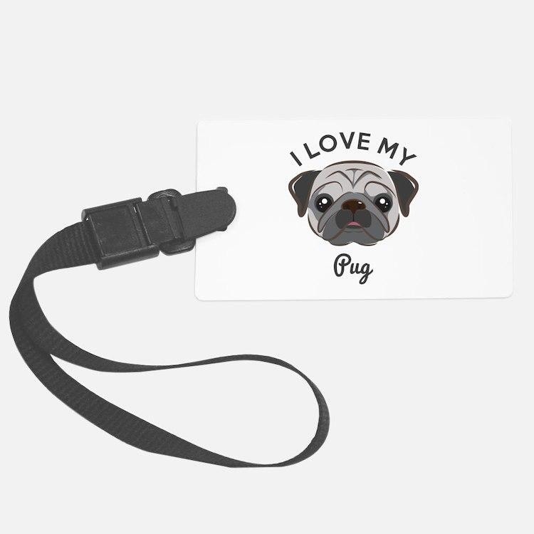 I Love My Pug Luggage Tag