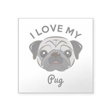 "I Love My Pug Square Sticker 3"" x 3"""