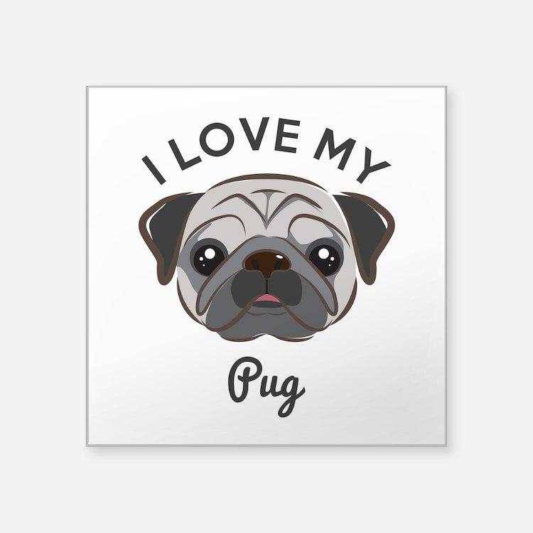 "I Love My Pug Square Sticker 3"" x 3"""