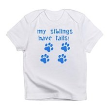 My Siblings Have Tails Infant T-Shirt