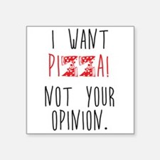 Pizza, not Opinions Sticker