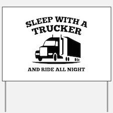 Sleep With A Trucker Yard Sign
