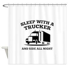 Sleep With A Trucker Shower Curtain