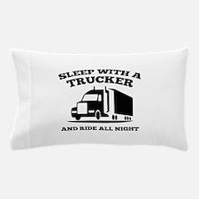 Sleep With A Trucker Pillow Case