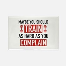 Train As Hard As You Complain Rectangle Magnet