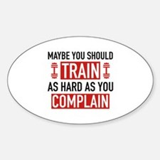 Train As Hard As You Complain Decal