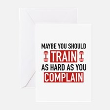 Train As Hard As You Complain Greeting Cards (Pk o