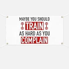 Train As Hard As You Complain Banner