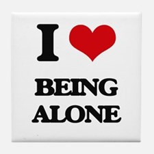 I Love Being Alone Tile Coaster