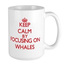 Keep Calm by focusing on Whales Mugs