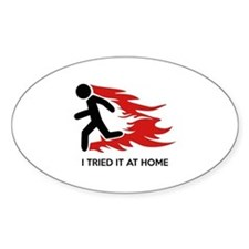 I Tried It At Home Decal