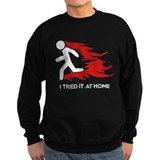 I tried it at home Sweatshirt (dark)