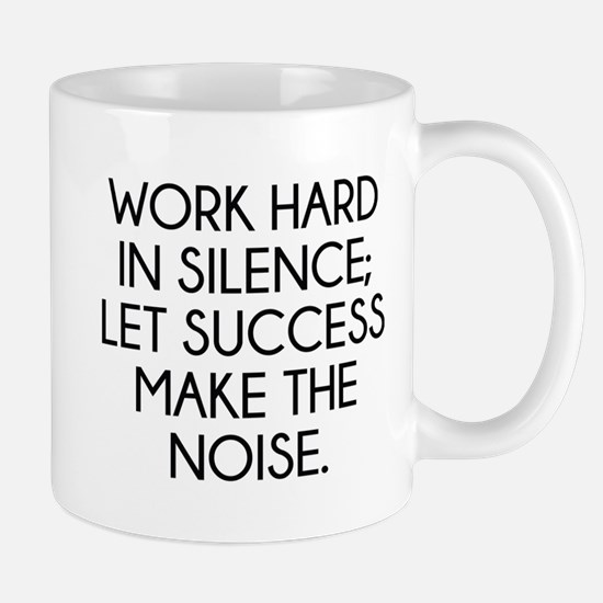Let Succes Make The Noise Mug