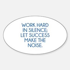 Let Succes Make The Noise Sticker (Oval)