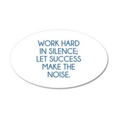 Let Succes Make The Noise 22x14 Oval Wall Peel