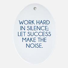 Let Succes Make The Noise Ornament (Oval)