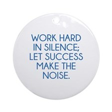 Let Succes Make The Noise Ornament (Round)