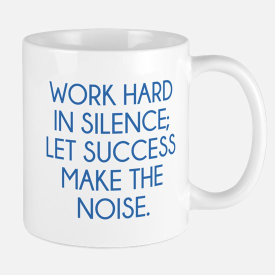 Let Succes Make The Noise Mug