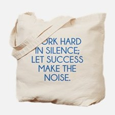 Let Succes Make The Noise Tote Bag