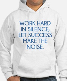 Let Succes Make The Noise Hoodie