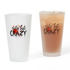 Cute But Crazy Drinking Glass
