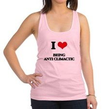 I love Being Anti-Climactic Racerback Tank Top