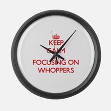 Keep Calm by focusing on Whoppers Large Wall Clock