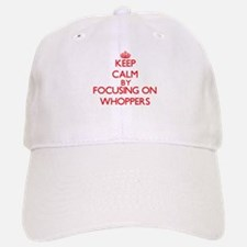 Keep Calm by focusing on Whoppers Baseball Baseball Cap