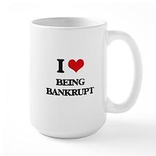 I Love Being Bankrupt Mugs