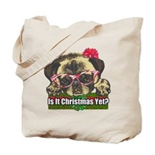 Is it Christmas yet pug Tote Bag