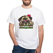 Is it Christmas yet pug Shirt