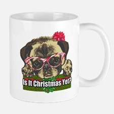 Is it Christmas yet pug Mug